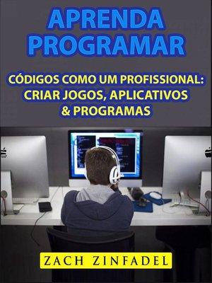 cover image of Aprenda programar códigos como um Profissional