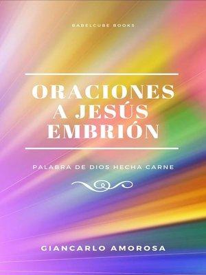 cover image of Oraciones a Jesús Embrión