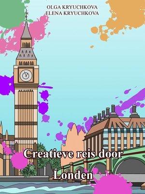 cover image of Creatieve reis door Londen