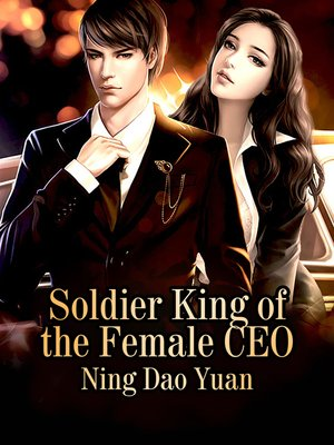 cover image of Soldier King of the Female CEO