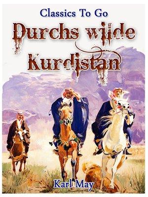 cover image of Durchs wilde Kurdistan