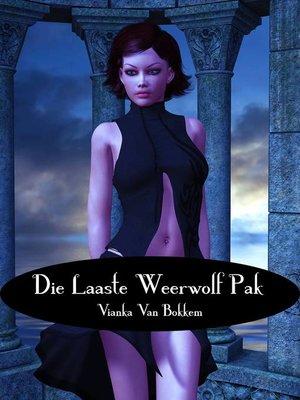 cover image of Die Laaste Weerwolf pak