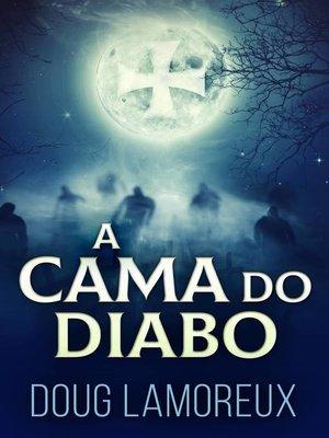 cover image of A Cama Do Diabo