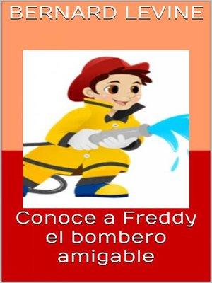 cover image of Conoce a Freddy el bombero amigable