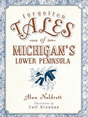 cover image of Forgotten Tales of Michigan's Lower Peninsula