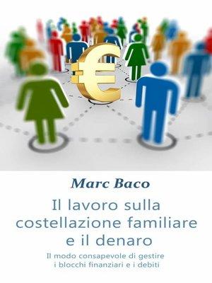 cover image of Il lavoro sulla costellazione familiare e il denaro