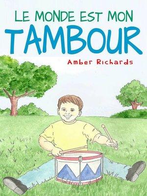 cover image of Le monde est mon tambour