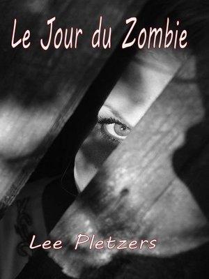 cover image of Le Jour du Zombie