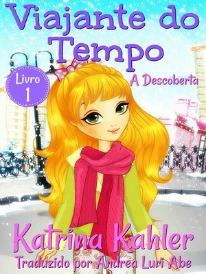 cover image of Viajante do Tempo--A Descoberta--Livro 1