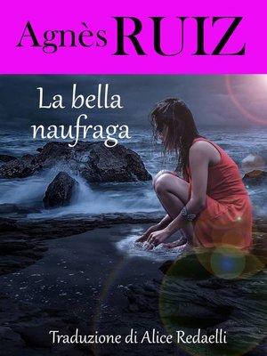 cover image of La bella naufraga