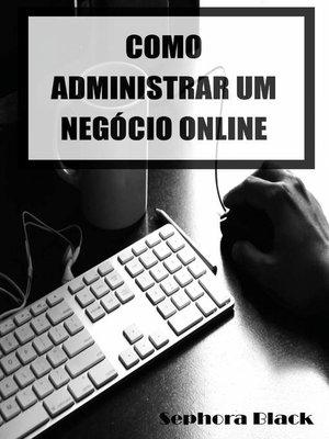 cover image of Como Administrar um Negócio Online