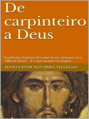 cover image of De carpinteiro a Deus