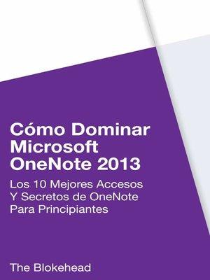 cover image of Cómo dominar Microsoft OneNote 2013