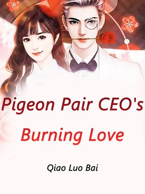 cover image of Pigeon Pair, CEO's Burning Love