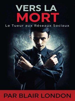 cover image of Vers la mort--Le Tueur aux réseaux sociaux