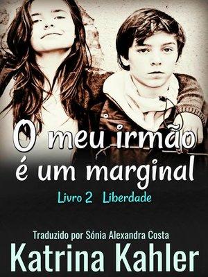 cover image of O MEU IRMÃO É UM MARGINAL Livro 2 Liberdade!