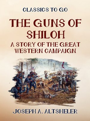 cover image of The Guns of Shilo a Story of the Great Western Campaign