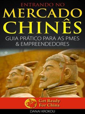 cover image of ENTRANDO NO MERCADO CHINÊS          GUIA PRÁTICO PARA AS PMEs & EMPREENDEDORES