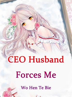 cover image of CEO Husband Forces Me