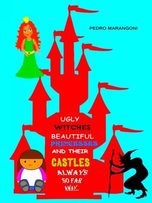 cover image of Ugly Witches, Beautiful Princesses and Their Castles 