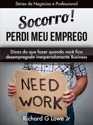 cover image of Socorro! Perdi meu emprego