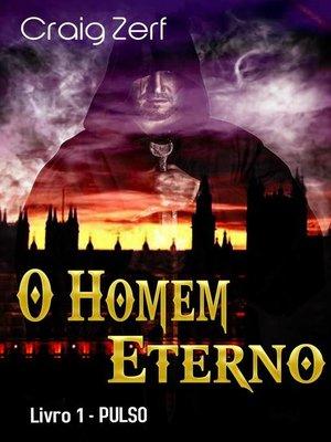 cover image of O Homem Eterno--livro 1