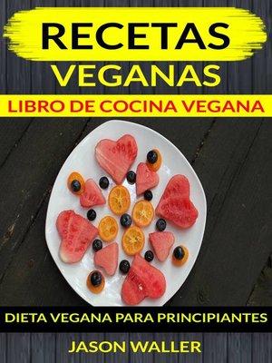 cover image of Recetas Veganas