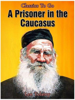 cover image of A Prisoner in the Caucasus