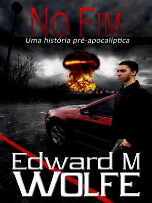 cover image of No Fim – Uma história pré-apocalíptica