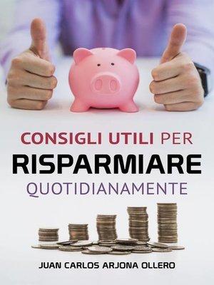 cover image of Consigli utili per risparmiare quotidianamente