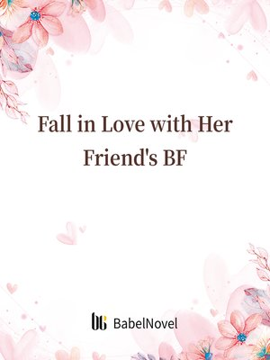 cover image of Fall in Love with Her Friend's BF