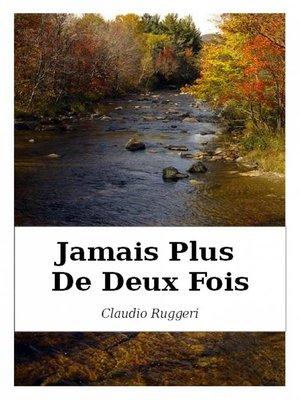 cover image of Jamais Plus De Deux Fois