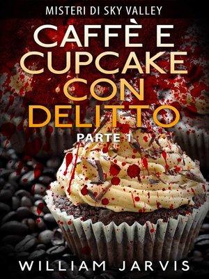 cover image of Caffè e Cupcake Con Delitto