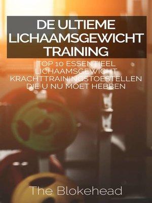 cover image of De ultieme Lichaamsgewicht training