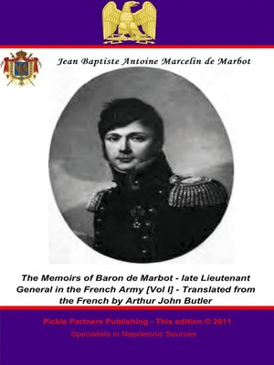 cover image of The Memoirs of Baron de Marbot - Late Lieutenant General in the French Army, Volume 1