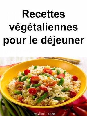 cover image of Recettes végétaliennes pour le déjeuner