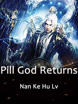 cover image of Pill God Returns, Volume 1