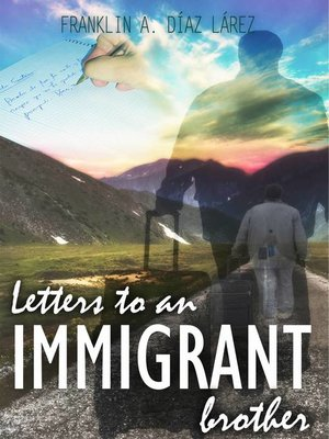 cover image of Letters to an immigrant brother