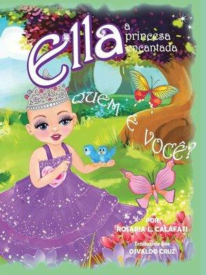 cover image of QUEM  É  VOCÊ? Ella a Princesa Encantada