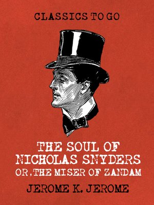 cover image of The Soul of Nicholas Snyders Or the Miser of Zandam