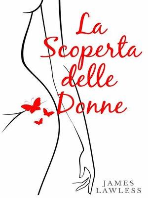cover image of La Scoperta Delle Donne