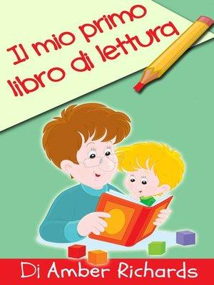 cover image of Il Mio Primo Libro Di Lettura