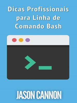 cover image of Dicas Profissionais Para Linha De Comando Bash