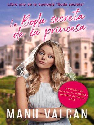 cover image of La boda secreta de la princesa