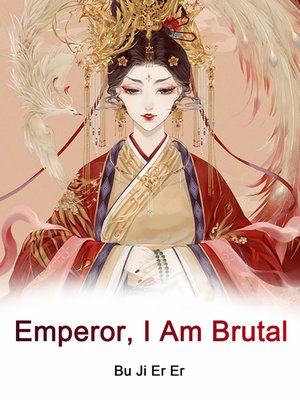 cover image of Emperor, I Am Brutal