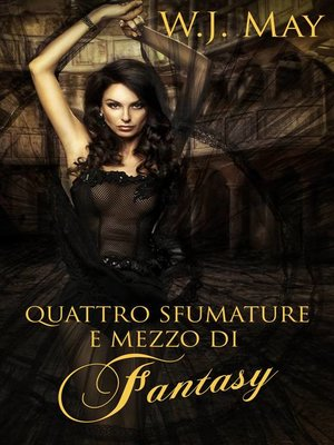 cover image of Quattro Sfumature e mezzo di Fantasy