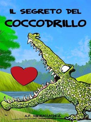 cover image of Il segreto del coccodrillo