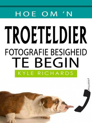 cover image of Hoe om 'n Troeteldier Fotografie Besigheid te begin