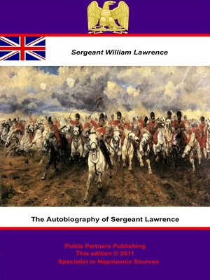 cover image of The Autobiography of Sergeant Lawrence - A Hero of the Peninsular and Waterloo Campaigns