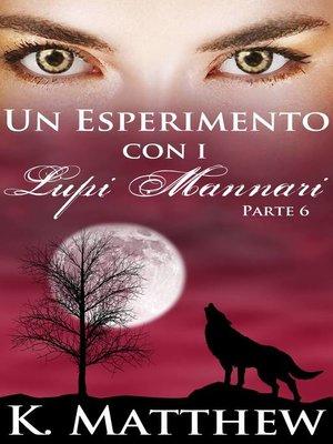 cover image of Un Esperimento con i Lupi Mannari
